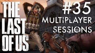 The Last of Us Multiplayer Sessions #35: Rolling Thunder
