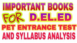 IMPORTANT BOOKS AND SYLLABUS ANALYSIS...FOR D.EL.ED PET EXAM...2018