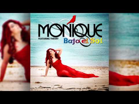 Bajo el Sol - Monique Feat. Theory