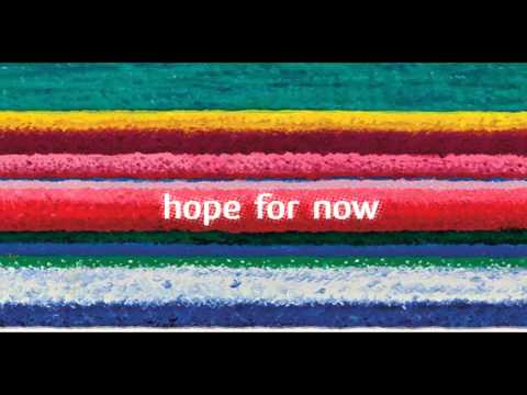City And Colour - Hope For Now