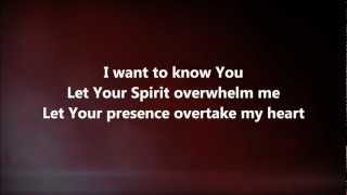 I Want To Know You - Jesus Culture w/ Lyrics