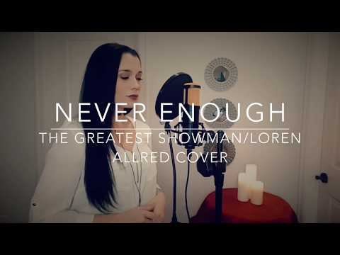 Never Enough - Loren Allred/The Greatest Showman Cover