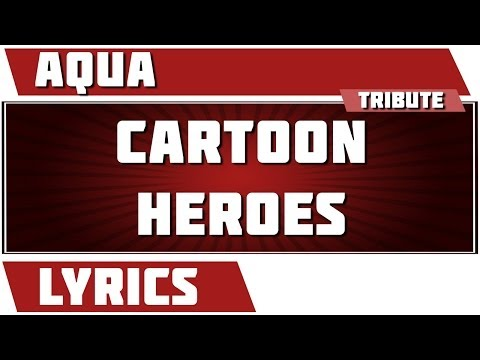 Aqua - Cartoon Heros