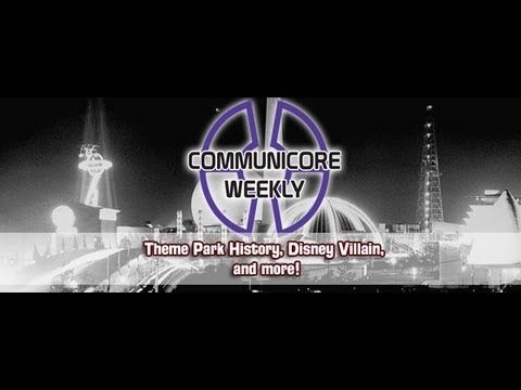 Communicore Weekly - Theme Park History, Disney Villains, Greg Emmer, Big Wheel