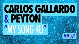 Carlos Gallardo & Peyton - My Song 4U