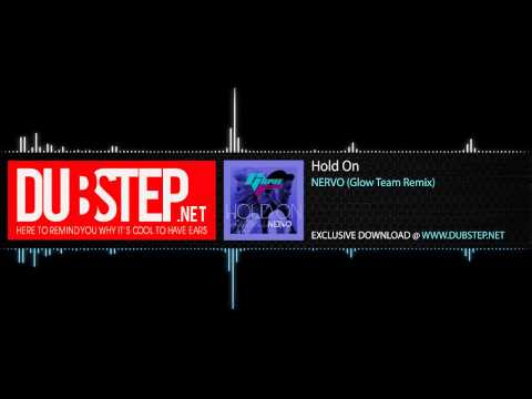 Dubstep - Hold On by NERVO (Glow Team Remix) - Exclusive Free Download