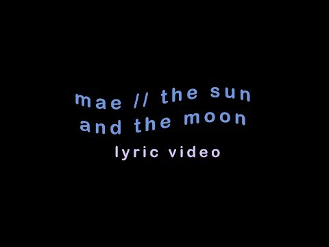 Mae - Sun And The Moon