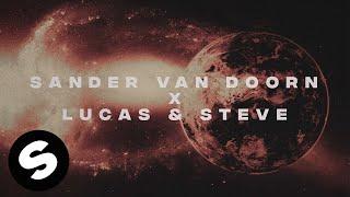 Sander Van Doorn X Lucas & Steve - The World