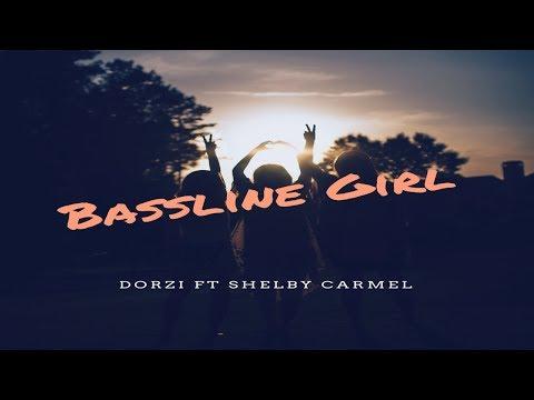Dorzi Feat, Shelby Carmel - Bassline Girl thumbnail