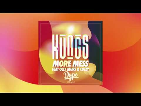 Kungs - More Mess ft. Olly Murs & Coely (DYPE Remix)