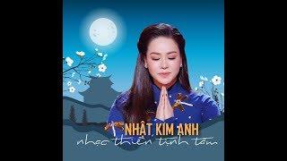 NHẠC THIỀN TỊNH TÂM   Nhật Kim Anh   Nhạc Phật