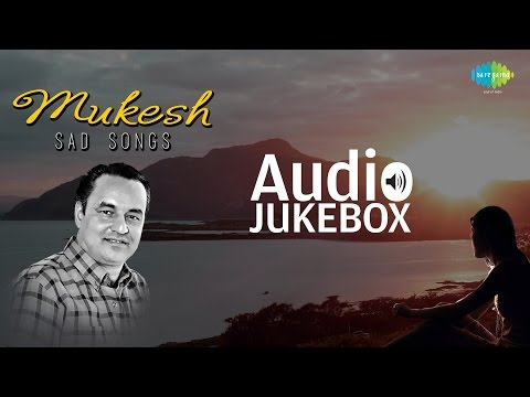Best of Sad Songs | Mukesh | Old Hindi Collection | Audio Jukebox