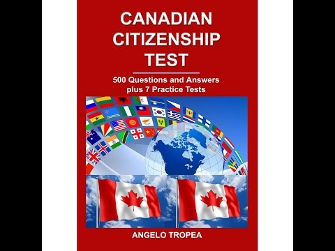 Canadian Citizenship Naturalization Test 2015, 2016, 2017 Official   All 119 Questions And Answers
