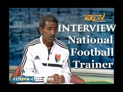 EriTV Sport Interview with Trainer National Eritrean Football Team
