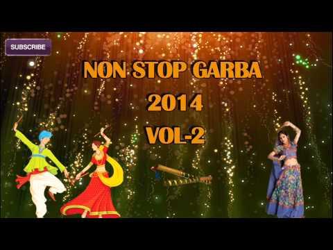 Gujarati Garba 2014 | Non Stop Garba Vol 2 | Gujarati Hits |...