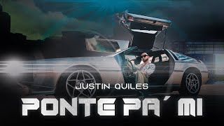 Justin Quiles - Ponte Pa' Mi (Official Music Video)