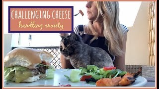 MY ANOREXIA RECOVERY // Challenging Cheese // handling anxiety