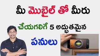 5 Brilliant Things You Can Do With Your Smartphone || Telugu Tech Guru