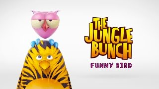 THE JUNGLE BUNCH - Funny Bird