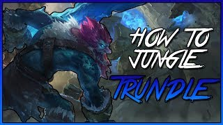How to: Trundle Jungle Guide | League Patch 8.7