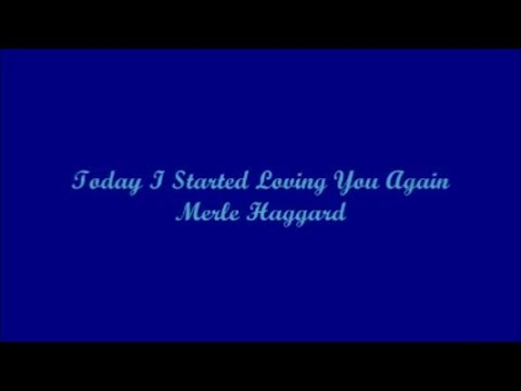 Today I Started Loving You Again - Merle Haggard (Lyrics)