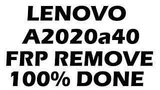 Lenovo a2020a40 frp unlock 100% Done