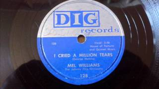 MEL WILLIAMS - I CRIED A MILLION TEARS - DIG 128, 78 RPM
