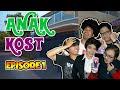 Anak Kost - Episode 1 - Kost Elite Yang Murah! thumbnail