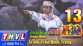 THVL | Thử tài siêu nhí 2017 – Tập 13[4]: Sĩ khí Trần Bình Trọng – Trọng Nhân