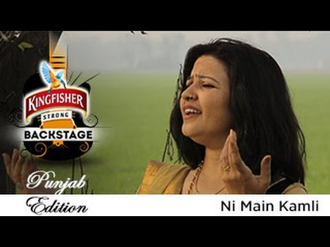Ni Main Kamli - Hemlata Khiwani, Kingfisher Strong Backstage, Punjab Edition video