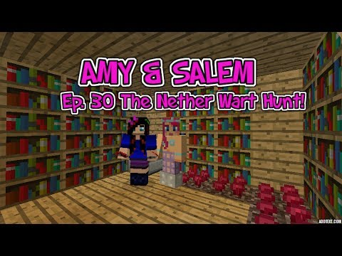 Amy & Salem! Ep.30 The Nether Wart Hunt!