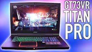 MSI GT73VR Titan Pro 4K Gaming Laptop Review - Nov 2017