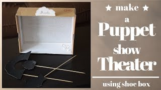 DIY: shadow puppet show theater using shoe box | How to make your own puppet show theater for kids