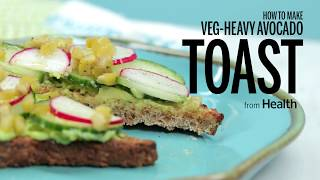 How to Make Veg-Heavy Avocado Toast | Health