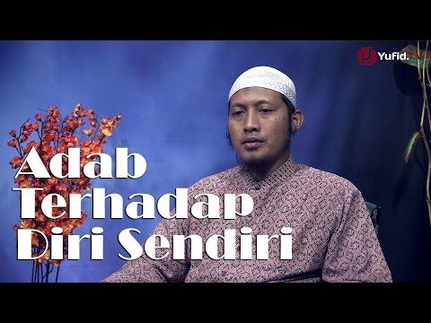 Kajian Islam: Adab Terhadap Diri Sendiri - Ustadz Zaid Susanto