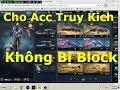 Cho Acc Truy Kich 2018 Mới Nhất Không Bị Block