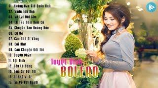 Tuyệt Đỉnh Bolero 2018 - Lk Nhạc Vàng Trữ Tình Bolero Hay Nhất 2018