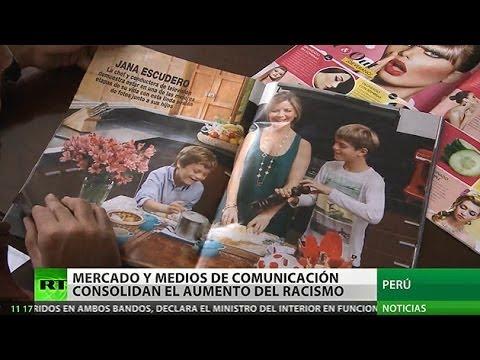 Los medios en Perú alientan la discriminación racial