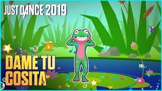 Just Dance 2019: Dame Tu Cosita de El Chombo Ft. Cutty Ranks