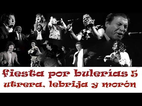 FIESTA POR BULERÍAS (5) - UTRERA, LEBRIJA Y MORÓN - FERNANDA, BERNARDA, PERRATE, EL FUNI, GASPAR