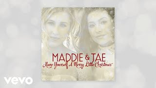 Maddie & Tae - Have Yourself A Merry Little Christmas (Audio)