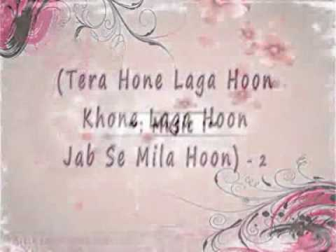 Tera Hone Laga Hoon FULL SONG.mpg