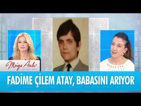 Fadime Çilem Atay, babası İbrahim Er'i arıyor - Müge Anlı İle Tatlı Sert 23 Kasım 2017
