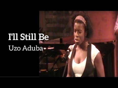 Ill Still Be - Uzo Aduba