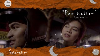 """Selenelion """"When the s can kiss the moon"""" - Episode 3: Perihelion"""