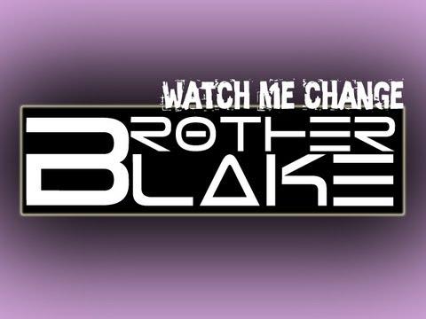 Brother Blake - Watch Me Change