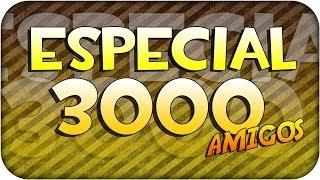ESPECIAL 3000 SUBS | ByEduVid