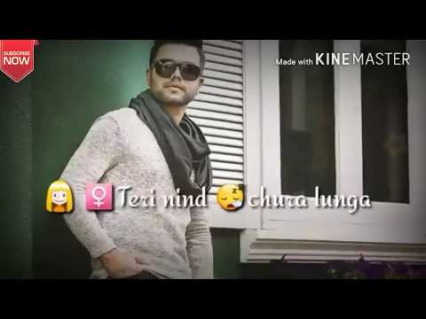 Teri Nind chura lunga Punjabi whatsapp status video
