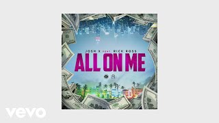 Josh X - All On Me (Lyric Video) ft. Rick Ross