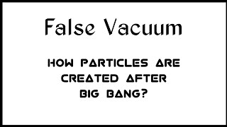 False Vacuum || Bubble nucleation || Vacuum Decay